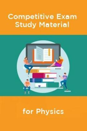 Competative Exam Study Materia  for Physics