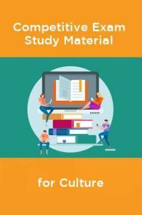 Competative Exam Study Materia  for Culture