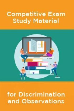 Competative Exam Study Materia  for Discrimination and Observations