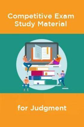 Competative Exam Study Materia  for Judgment