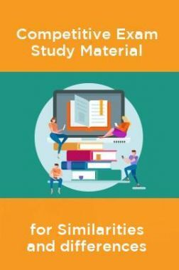 Competative Exam Study Materia  for Similarities and differences
