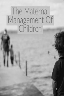 The Maternal Management Of Children