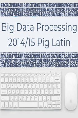 Big Data Processing 2014/15 Pig Latin