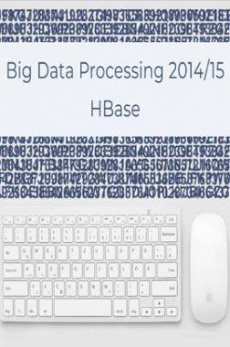 Big Data processing 2014/15 H Base
