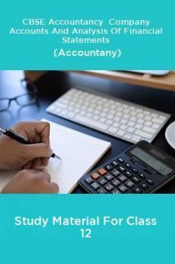CBSE Accountancy  Company Accounts And Analysis Of Financial Statements (Accountany) Study Material For Class 12
