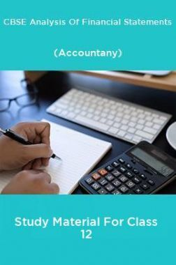 CBSE Analysis Of Financial Statements (Accountany) Study Material For Class 12