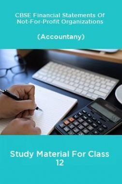 CBSE Financial Statements Of Not-For-Profit Organizations (Accountany) Study Material For Class 12