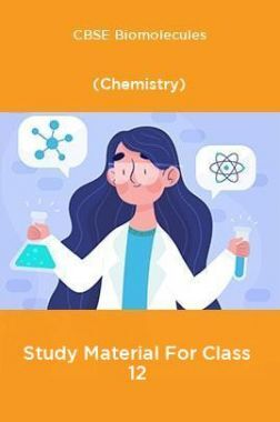 CBSE Biomolecules (Chemistry) Study Material For Class 12