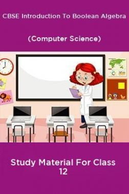 CBSE Introduction To Boolean Algebra (Computer Science) Study Material For Class 12