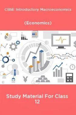 CBSE Introductory Macroeconomics (Economics) Study Material For Class 12