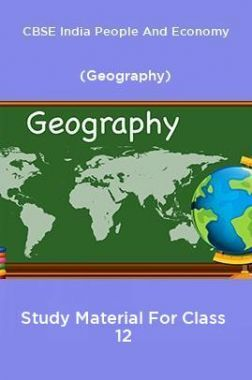 CBSE India People And Economy (Geography) Study Material For Class 12