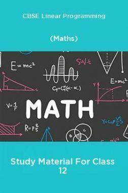 CBSE Linear Programming (Maths) Study Material For Class 12