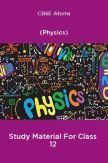 CBSE Atoms (Physics) Study Material For Class 12