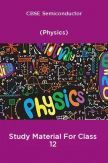 CBSE Semiconductor (Physics) Study Material For Class 12