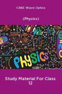 CBSE Wave Optics (Physics) Study Material For Class 12