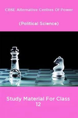 CBSE Alternative Centres Of Power (Political Science) Study Material For Class 12