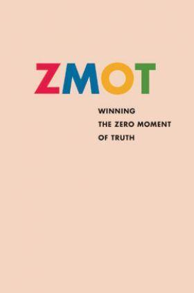 ZMOT Winning The Zero Moment Of Truth
