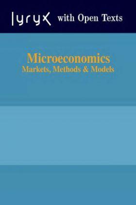 Microeconomics Markets Methods And Models