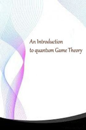 An Introduction To Quantum Game Theory