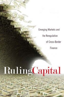 Ruling Capital Emerging Markets And The Reregulation Of Cross Border Finance