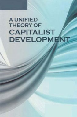 A Unified Theory Of Capitalist Development