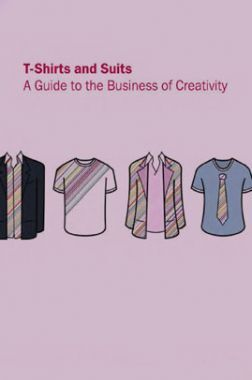 T-Shirts And Suits A Guide To The Business Of Creativity