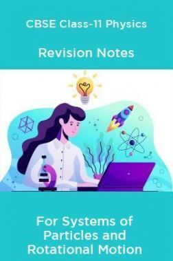 CBSE Class-11 Physics Revision Notes For Systems of Particles and Rotational Motion
