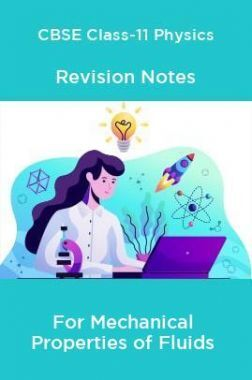 CBSE Class-11 Physics Revision Notes For Mechanical Properties of Fluids