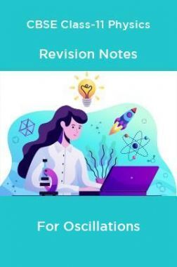 CBSE Class-11 Physics Revision Notes For Oscillations