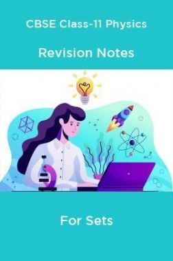 CBSE Class-11 Physics Revision Notes For Sets