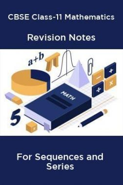 CBSE Class-11 Mathematics Revision Notes For Sequences and Series