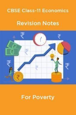 CBSE Class-11 Economics Revision Notes For Poverty