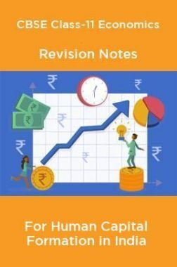 CBSE Class-11 Economics Revision Notes For Human Capital Formation in India