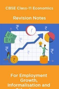CBSE Class-11 Economics Revision Notes For Employment Growth, Informalisation and Other Issues