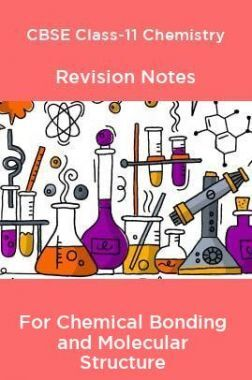 CBSE Class-11 Chemistry Revision Notes For Chemical Bonding and Molecular Structure