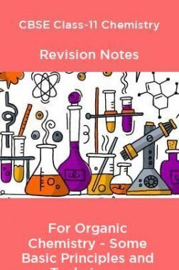 CBSE Class-11 Chemistry Revision Notes For Organic Chemistry - Some Basic Principles and Techniques