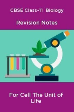 CBSE Class-11  Biology Revision Notes For Cell The Unit of Life
