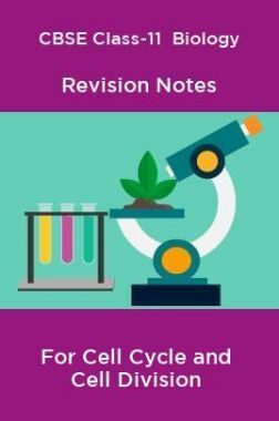 CBSE Class-11  Biology Revision Notes For Cell Cycle and Cell Division