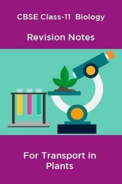 CBSE Class-11  Biology Revision Notes For Transport in Plants