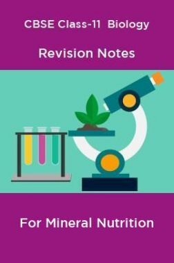 CBSE Class-11  Biology Revision Notes For Mineral Nutrition