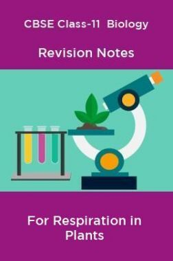 CBSE Class-11  Biology Revision Notes For Respiration in Plants
