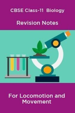 CBSE Class-11  Biology Revision Notes For Locomotion and Movement
