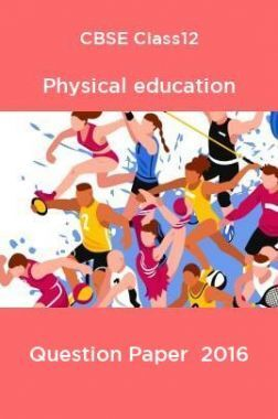 CBSE Class12 Physical education Question Paper  2016