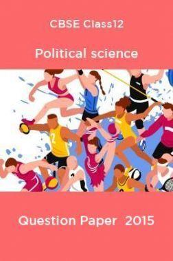 CBSE Class12 Political science Question Paper  2015