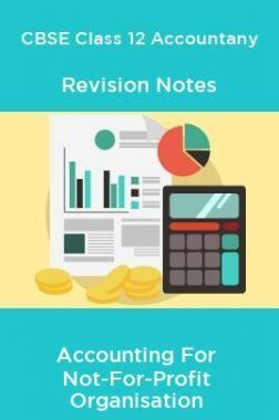 CBSE Class 12 Accountany Revision Notes Accounting For Not-For-Profit Organisation