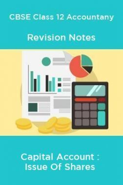 CBSE Class 12 Accountany Revision Notes Capital Account : Issue Of Shares