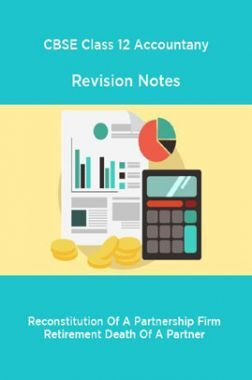 CBSE Class 12 Accountany Revision Notes Reconstitution Of A Partnership Firm Retirement Death Of A Partner
