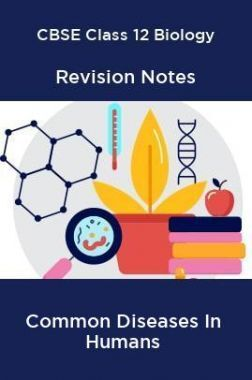 CBSE Class 12 Biology Revision Notes Common Diseases In Humans