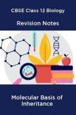 CBSE Class 12 Biology Revision Notes Molecular Basis of Inheritance