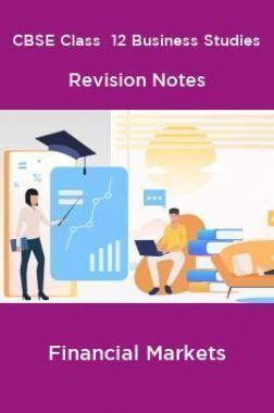 CBSE Class  12 Business Studies Revision Notes Financial Markets